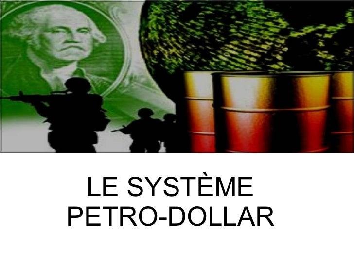 LE SYSTÈME PETRO-DOLLAR