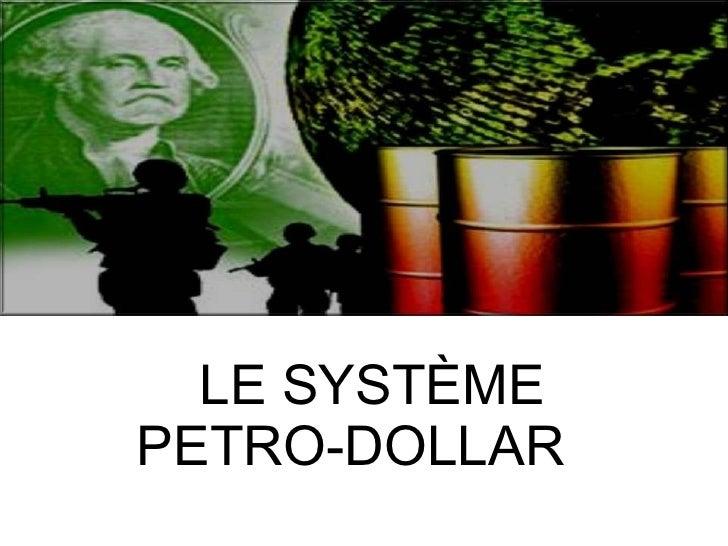 Ll LE SYSTÈME PETRO-DOLLAR
