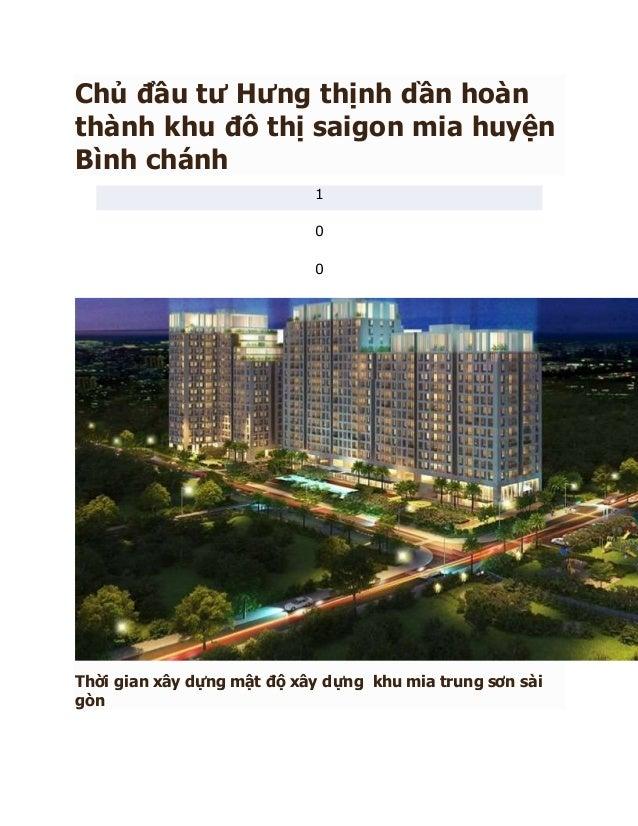 Chủ đầu tư Hưng thịnh dần hoàn thành khu đô thị saigon mia huyện Bình chánh 1 0 0 Thời gian xây dựng mật độ xây dựng khu m...