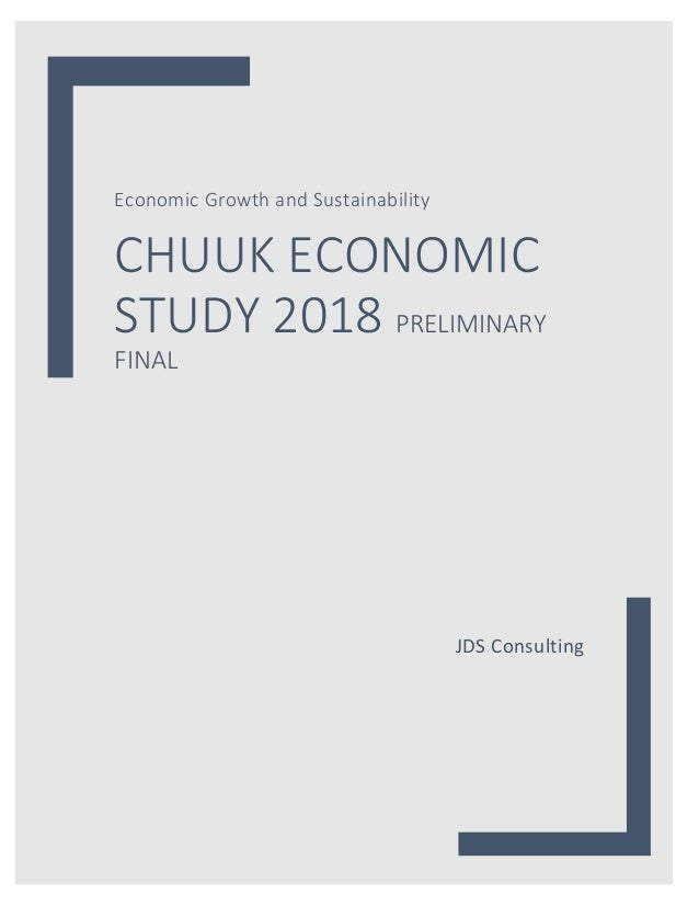 Economic Growth and Sustainability CHUUK ECONOMIC STUDY 2018 PRELIMINARY FINAL JDS Consulting