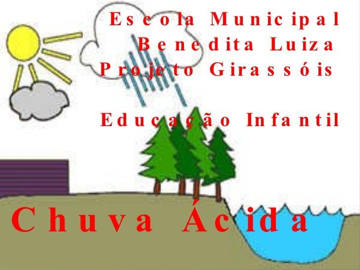 Escola Municipal Benedita Luiza Projeto Girassóis Educação Infantil Chuva Ácida