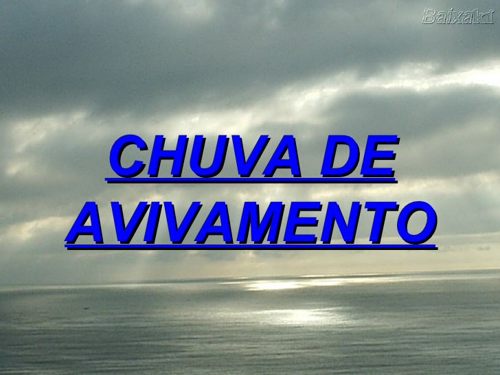 CHUVA DE AVIVAMENTO