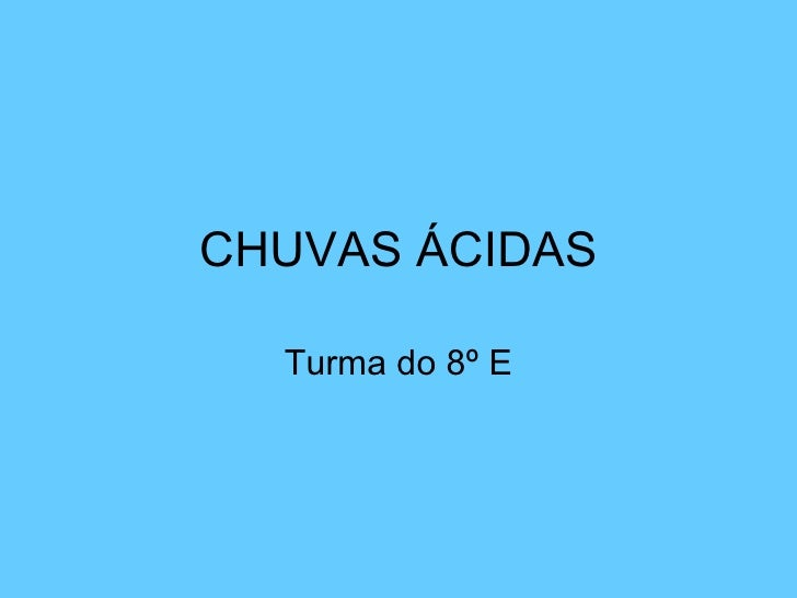 CHUVAS ÁCIDAS Turma do 8º E