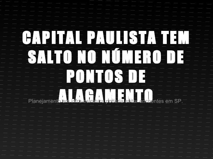 Sao Paulo precisa melhorar muito ... principalmente o governo