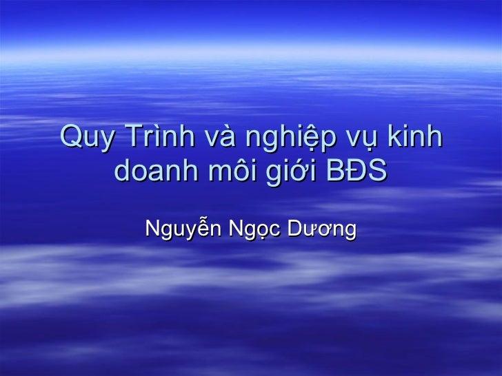 Quy Trình và nghiệp vụ kinh doanh môi giới BĐS Nguyễn Ngọc Dương