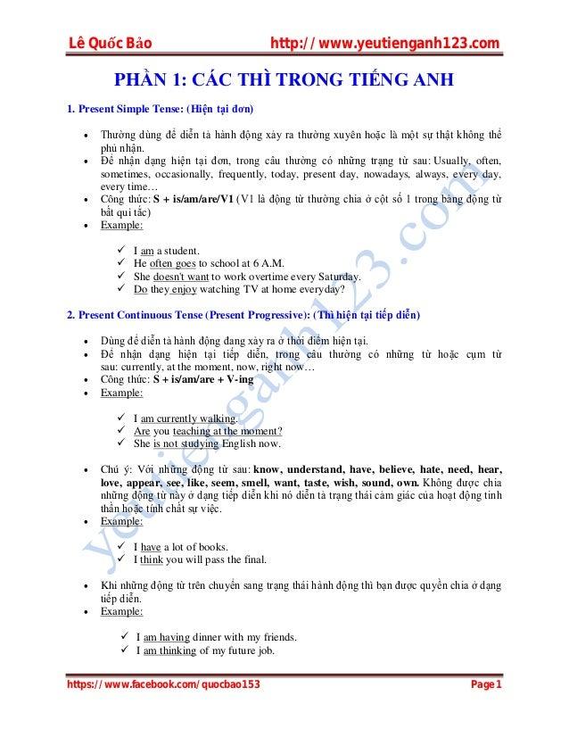 Lê Quốc Bảo http://www.yeutienganh123.com https://www.facebook.com/quocbao153 Page 1 PHẦN 1: CÁC THÌ TRONG TIẾNG ANH 1. Pr...