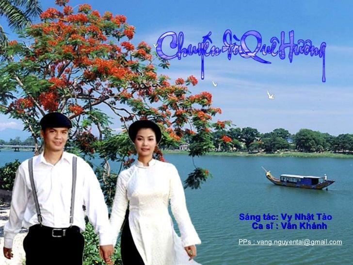 Sáng tác: Vy Nhật Tảo  Ca sĩ : Vân Khánh  PPs : vang.nguyentai@gmail.com
