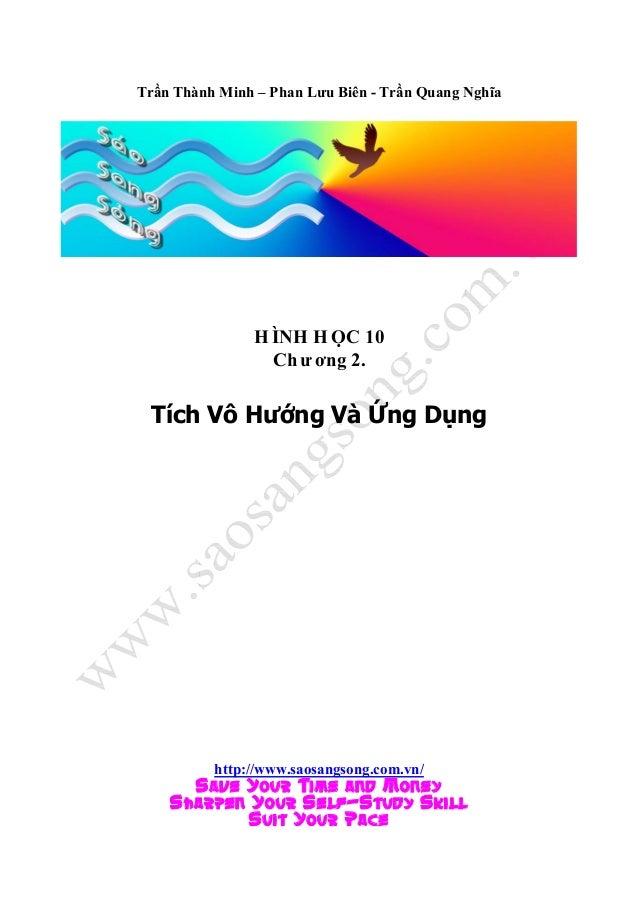 Trần Thành Minh – Phan Lưu Biên - Trần Quang Nghĩa H ÌNH H ỌC 10 Ch ư ơng 2. Tích Vô Hướng Và Ứng Dụng http://www.saosangs...
