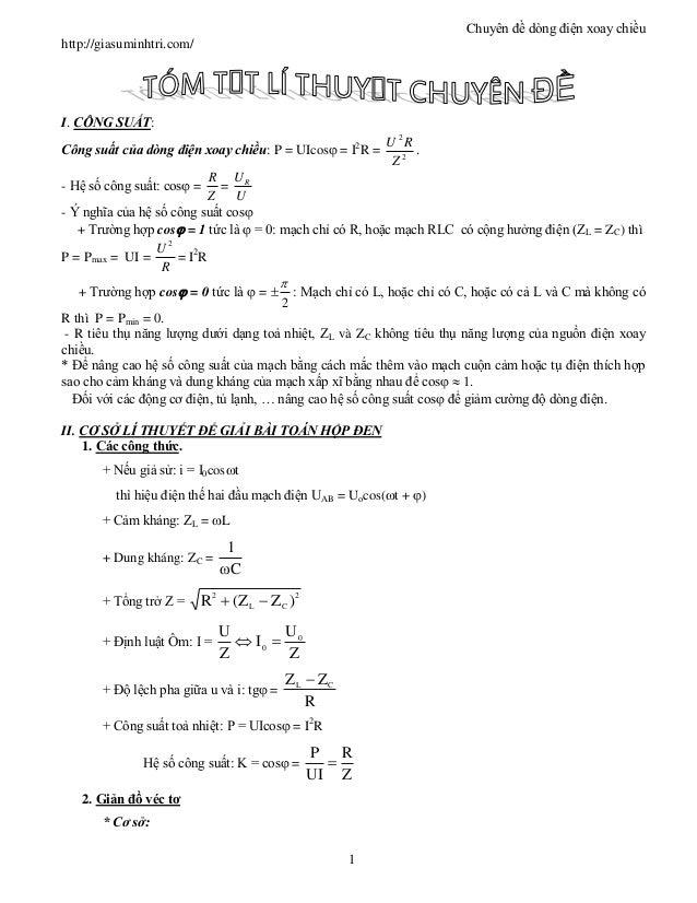 Chuyên đề dòng điện xoay chiều 1 http://giasuminhtri.com/ I. CÔNG SUẤT: Công suất của dòng điện xoay chiều: P = UIcos = I...