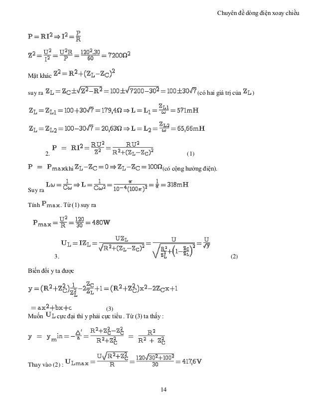 Chuyên đề dòng điện xoay chiều 14 Mặt khác suy ra (có hai giá trị của ) 2. (1) khi (có cộng hưởng điện). Suy ra Tính . Từ ...