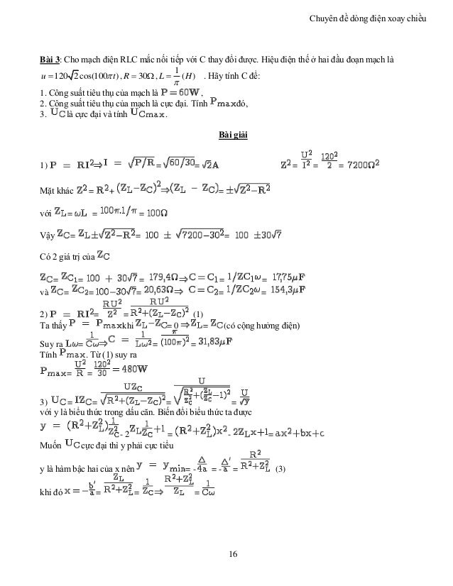 Chuyên đề dòng điện xoay chiều 16 Bài 3: Cho mạch điện RLC mắc nối tiếp với C thay đổi được. Hiệu điện thế ở hai đầu đoạn ...
