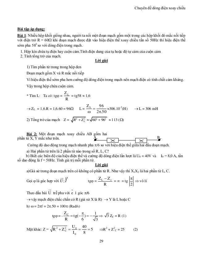 Chuyên đề dòng điện xoay chiều 29 Bài tập áp dụng: Bài 1: Nhiều hộp khối giống nhau, người ta nối một đoạn mạch gồm một tr...