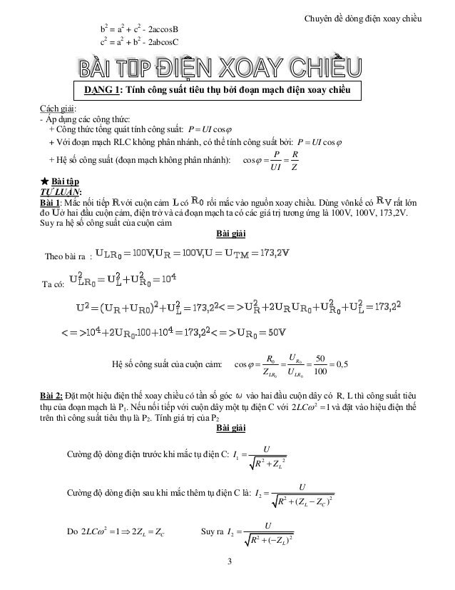 Chuyên đề dòng điện xoay chiều 3 DẠNG 1: Tính công suất tiêu thụ bởi đoạn mạch điện xoay chiều b2 = a2 + c2 - 2accosB c2 =...