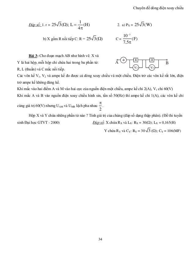 Chuyên đề dòng điện xoay chiều 34 Đáp số: 1. r = )H( 4 1 L);(325   2. a) PX = )W(325 b) X gồm R nối tiếp C: R = )(325 ...