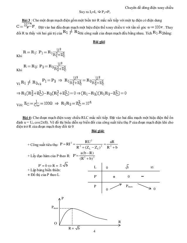 Chuyên đề dòng điện xoay chiều 4 RO P Pmax R = b Suy ra I2=I1  P2=P1 Bài 3 : Cho một đoạn mạch điện gồm một biến trở R mắ...