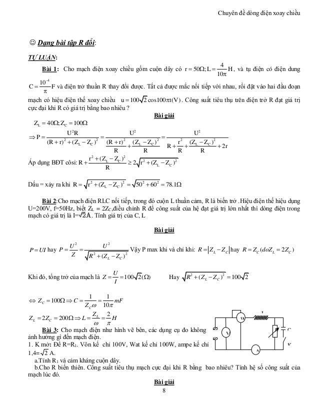 Chuyên đề dòng điện xoay chiều 8 L C K W V~ u R A  Dạng bài tập R đổi: TỰ LUẬN: Bài 1: Cho mạch điện xoay chiều gồm cuộn ...