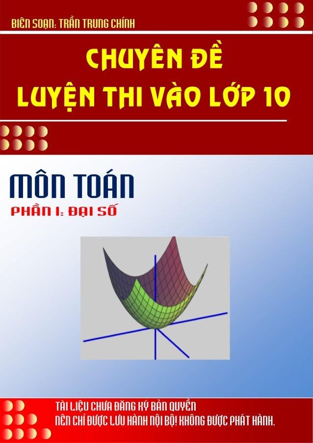 .:: CHUYÊN ĐỀ TOÁN LUYỆN THI VÀO LỚP 10 THPT ::.  Biên soạn: Trần Trung Chính Trang số 1