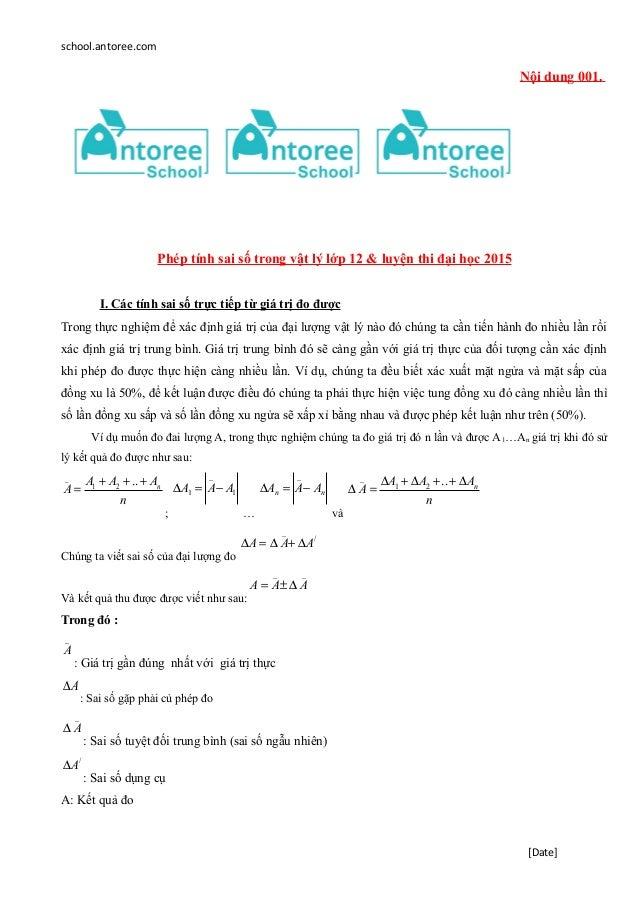 school.antoree.com Nội dung 001. Phép tính sai số trong vật lý lớp 12 & luyện thi đại học 2015 I. Các tính sai số trực tiế...