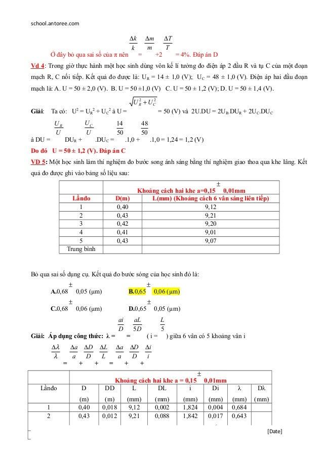 school.antoree.com Ở đây bỏ qua sai số của π nên k k∆ = m m∆ +2 T T∆ = 4%. Đáp án D Vd 4: Trong giờ thực hành một học sinh...