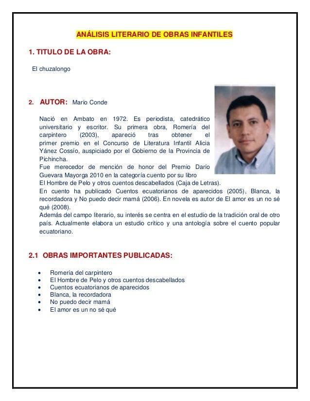 ANÁLISIS LITERARIO DE OBRAS INFANTILES  1. TITULO DE LA OBRA:  El chuzalongo  2. AUTOR: Mario Conde  Nació en Ambato en 19...