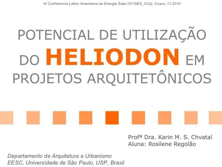 Departamento de Arquitetura e Urbanismo  EESC, Universidade de São Paulo, USP, Brasil IV Conferencia Latino Americana de E...