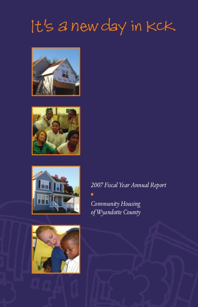 2007 Fiscal Year Annual Report n  Community Housing of Wyandotte County
