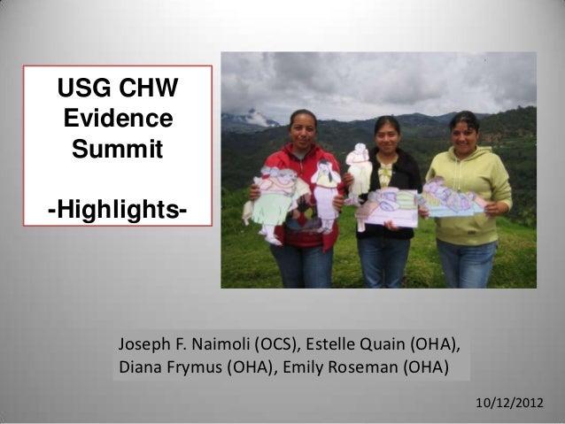USG CHWEvidence Summit-Highlights-      Joseph F. Naimoli (OCS), Estelle Quain (OHA),      Diana Frymus (OHA), Emily Rosem...