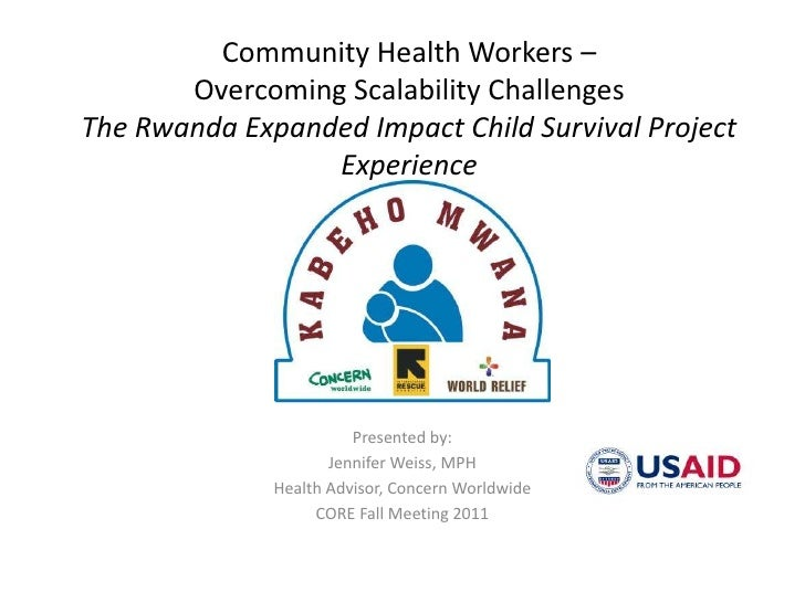 Community Health Workers – Overcoming Scalability ChallengesThe Rwanda Expanded Impact Child Survival Project Experience<b...