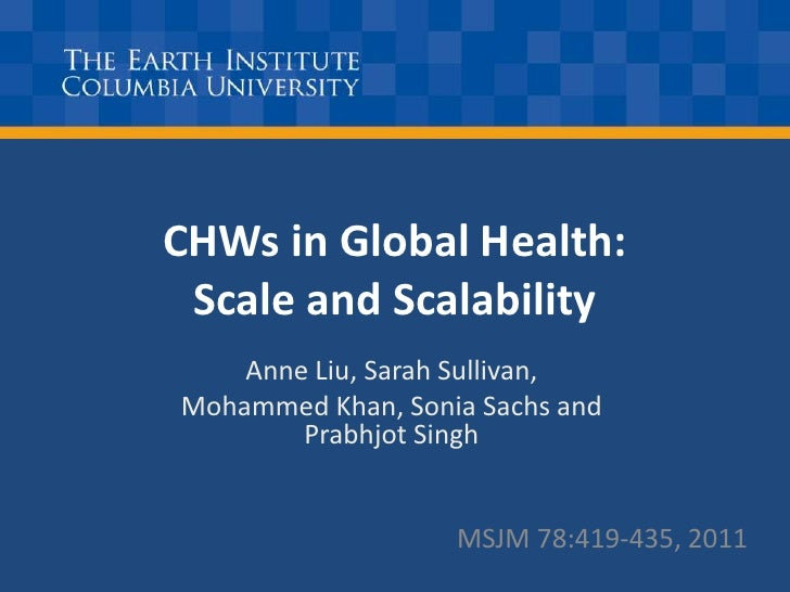 CHWs in Global Health:Scale and Scalability<br />Anne Liu, Sarah Sullivan, <br />Mohammed Khan, Sonia Sachs and Prabhjot S...
