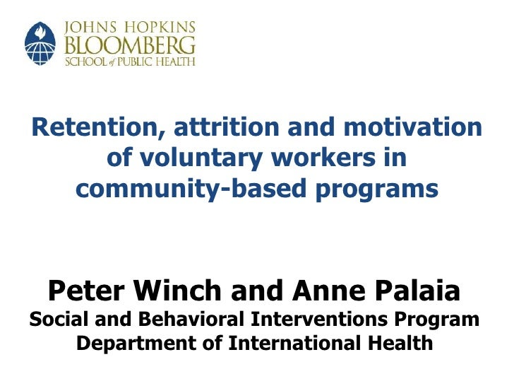 Retention, attrition and motivation of voluntary workers in community-based programs <br />Peter Winch and Anne Palaia<br ...