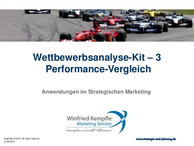 31.08.2015 Copyright © 2015. All rights reserved. www.strategie-und-planung.de Wettbewerbsanalyse-Kit – 3 Performance-Verg...