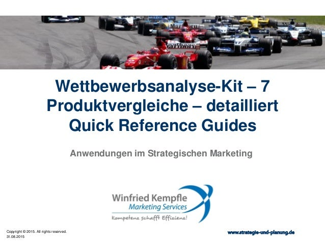 31.08.2015 Copyright © 2015. All rights reserved. www.strategie-und-planung.de Wettbewerbsanalyse-Kit – 7 Produktvergleich...