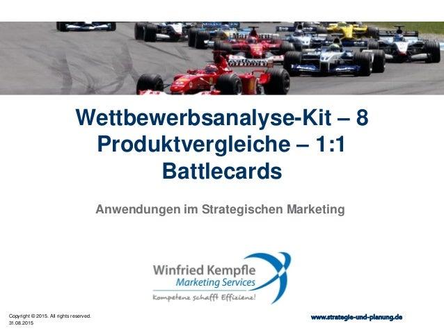 31.08.2015 Copyright © 2015. All rights reserved. www.strategie-und-planung.de Wettbewerbsanalyse-Kit – 8 Produktvergleich...