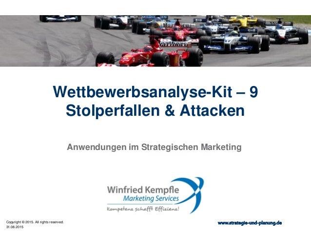 31.08.2015 Copyright © 2015. All rights reserved. www.strategie-und-planung.de Wettbewerbsanalyse-Kit – 9 Stolperfallen & ...