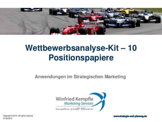 31.08.2015 Copyright © 2015. All rights reserved. www.strategie-und-planung.de Wettbewerbsanalyse-Kit – 10 Positionspapier...