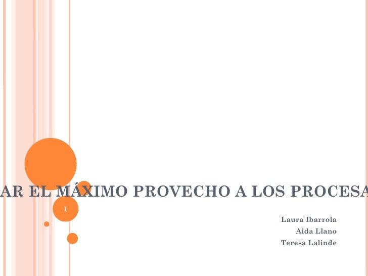 <ul>CÓMO SACAR EL MÁXIMO PROVECHO A LOS PROCESADORES DE TEXTO </ul><ul>Laura Ibarrola Aida Llano Teresa Lalinde </ul><ul><...