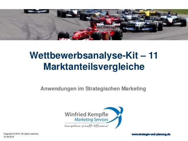 31.08.2015 Copyright © 2015. All rights reserved. www.strategie-und-planung.de Wettbewerbsanalyse-Kit – 11 Marktanteilsver...