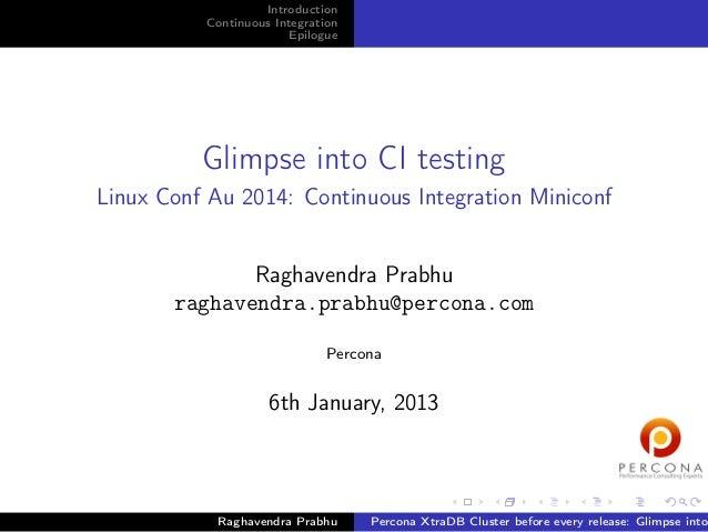 Introduction Continuous Integration Epilogue  Glimpse into CI testing Linux Conf Au 2014: Continuous Integration Miniconf ...