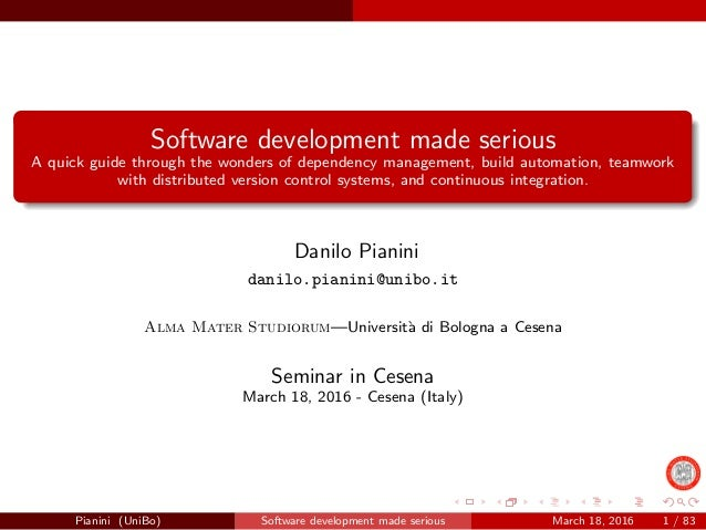 Software development made serious A quick guide through the wonders of dependency management, build automation, teamwork w...
