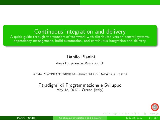 Continuous integration and delivery A quick guide through the wonders of teamwork with distributed version control systems...