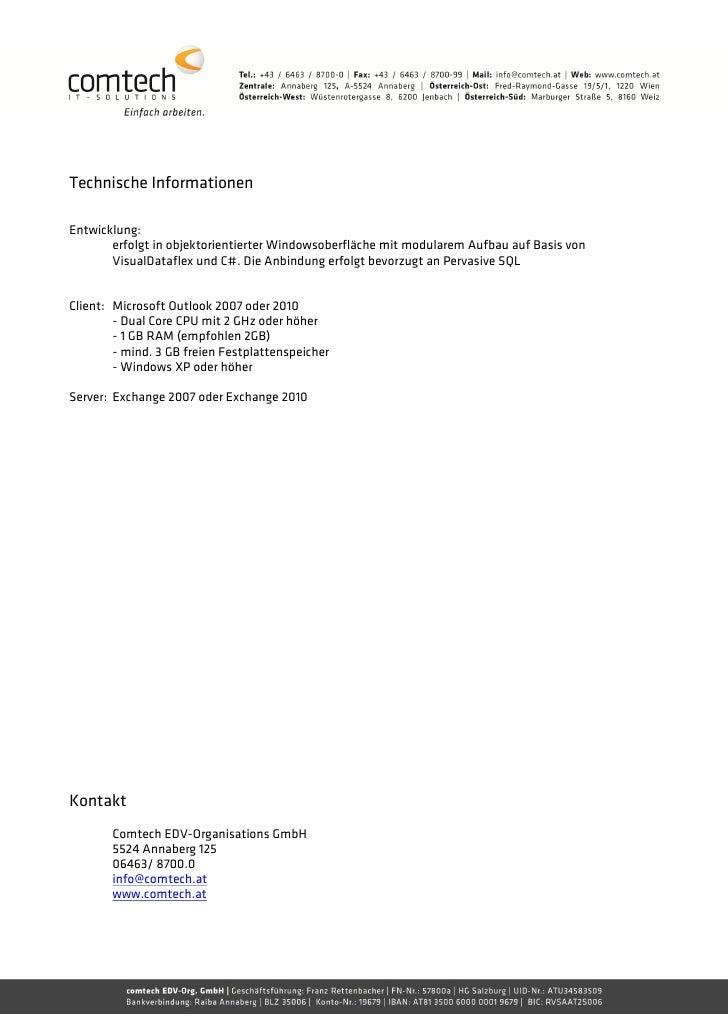 Technische InformationenEntwicklung:       erfolgt in objektorientierter Windowsoberfläche mit modularem Aufbau auf Basis ...