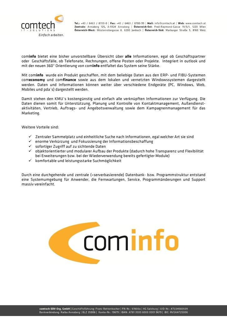 cominfo bietet eine bisher unvorstellbare Übersicht über alle Informationen, egal ob Geschäftspartneroder Geschäftsfälle, ...