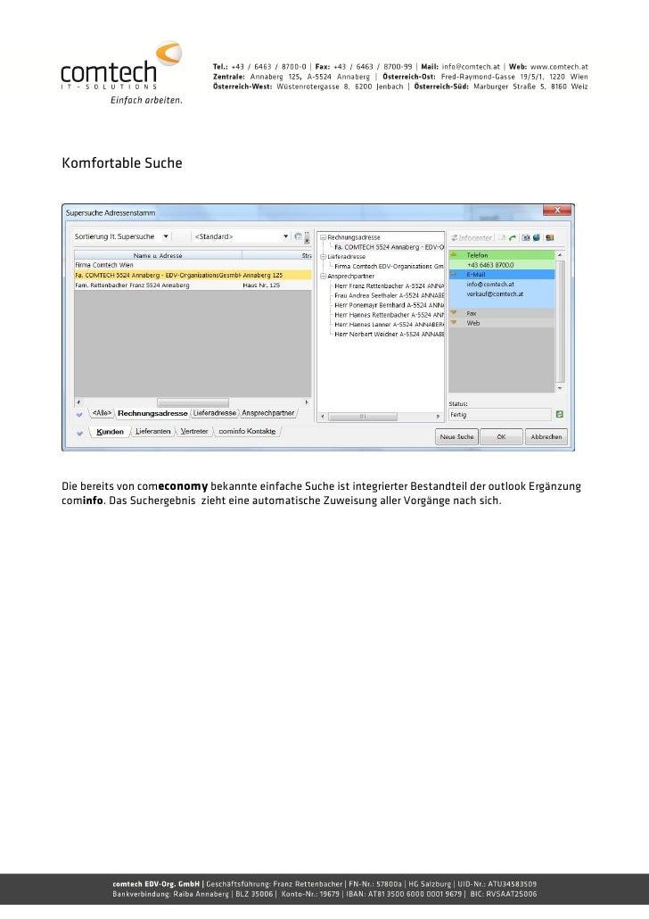 Komfortable SucheDie bereits von comeconomy bekannte einfache Suche ist integrierter Bestandteil der outlook Ergänzungcomi...