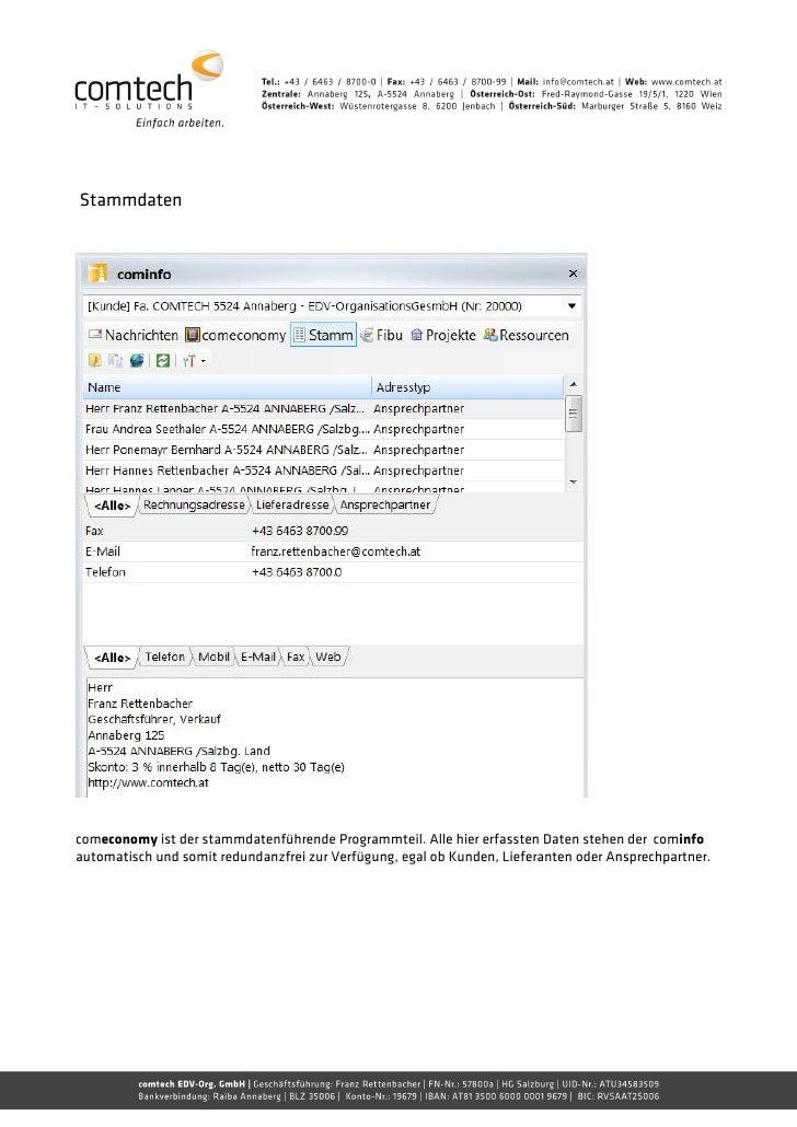 Stammdatencomeconomy ist der stammdatenführende Programmteil. Alle hier erfassten Daten stehen der cominfoautomatisch und ...