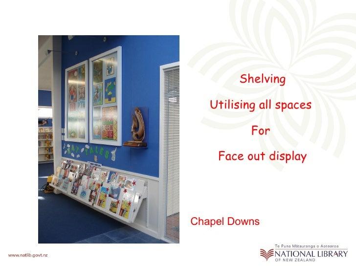 <ul><li>Shelving </li></ul><ul><li>Utilising all spaces  </li></ul><ul><li>For  </li></ul><ul><li>Face out display </li></...