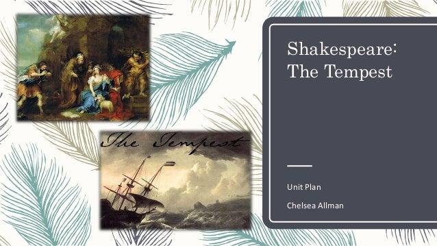 Shakespeare: The Tempest Unit Plan Chelsea Allman