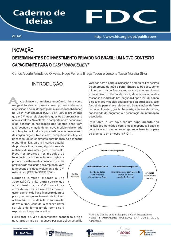 Gestão Estratégica do Suprimento e o Impacto noCI1203    Desempenho das       Empresas BrasileirasINOVAÇÃODeterminantes do...