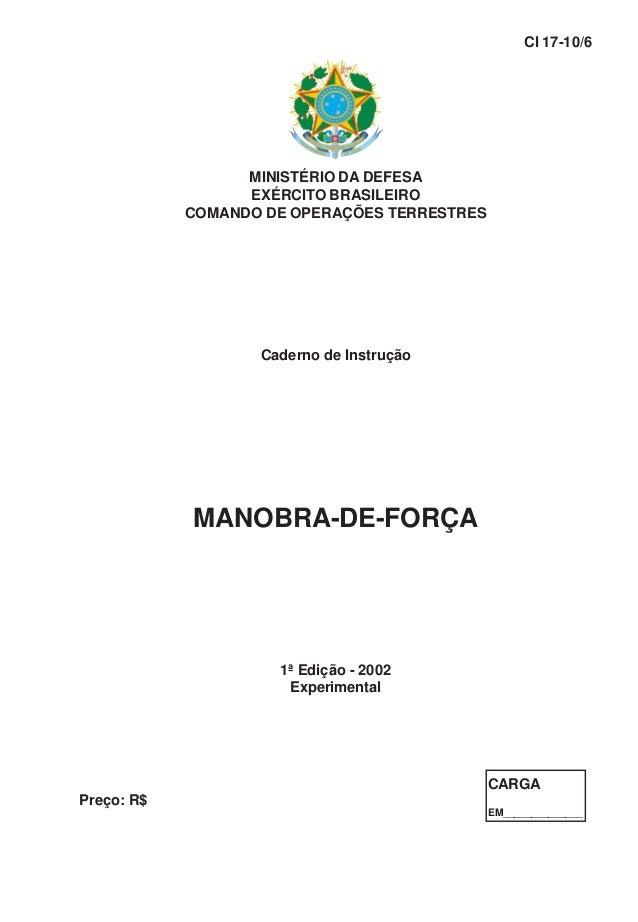 MINISTÉRIO DA DEFESA EXÉRCITO BRASILEIRO COMANDO DE OPERAÇÕES TERRESTRES Caderno de Instrução MANOBRA-DE-FORÇA 1ª Edição -...