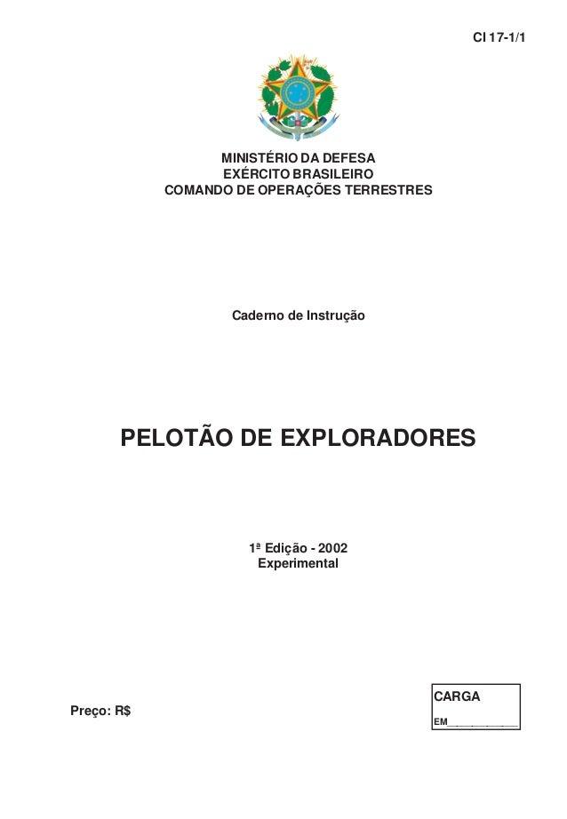 MINISTÉRIO DA DEFESA EXÉRCITO BRASILEIRO COMANDO DE OPERAÇÕES TERRESTRES Caderno de Instrução PELOTÃO DE EXPLORADORES 1ª E...