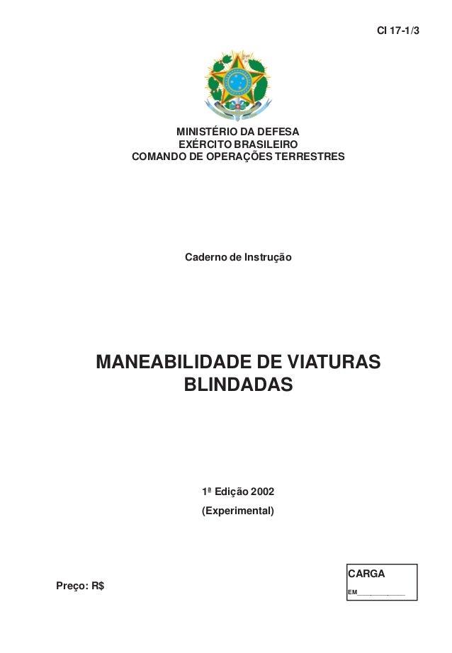 MINISTÉRIO DA DEFESA EXÉRCITO BRASILEIRO COMANDO DE OPERAÇÕES TERRESTRES Caderno de Instrução MANEABILIDADE DE VIATURAS BL...